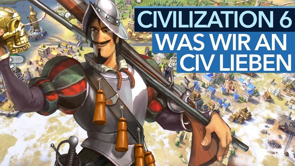 Civilization 6 - Talk: Deshalb lieben wir Civ!